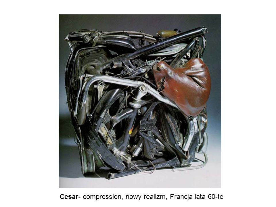 Cesar- compression, nowy realizm, Francja lata 60-te