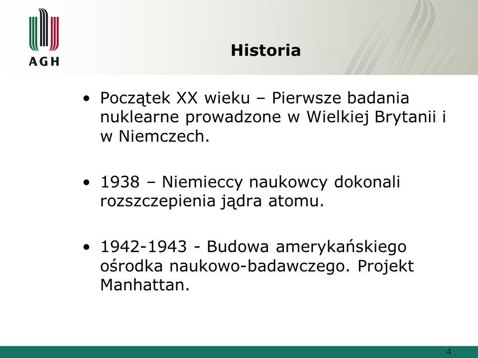 Historia Początek XX wieku – Pierwsze badania nuklearne prowadzone w Wielkiej Brytanii i w Niemczech.