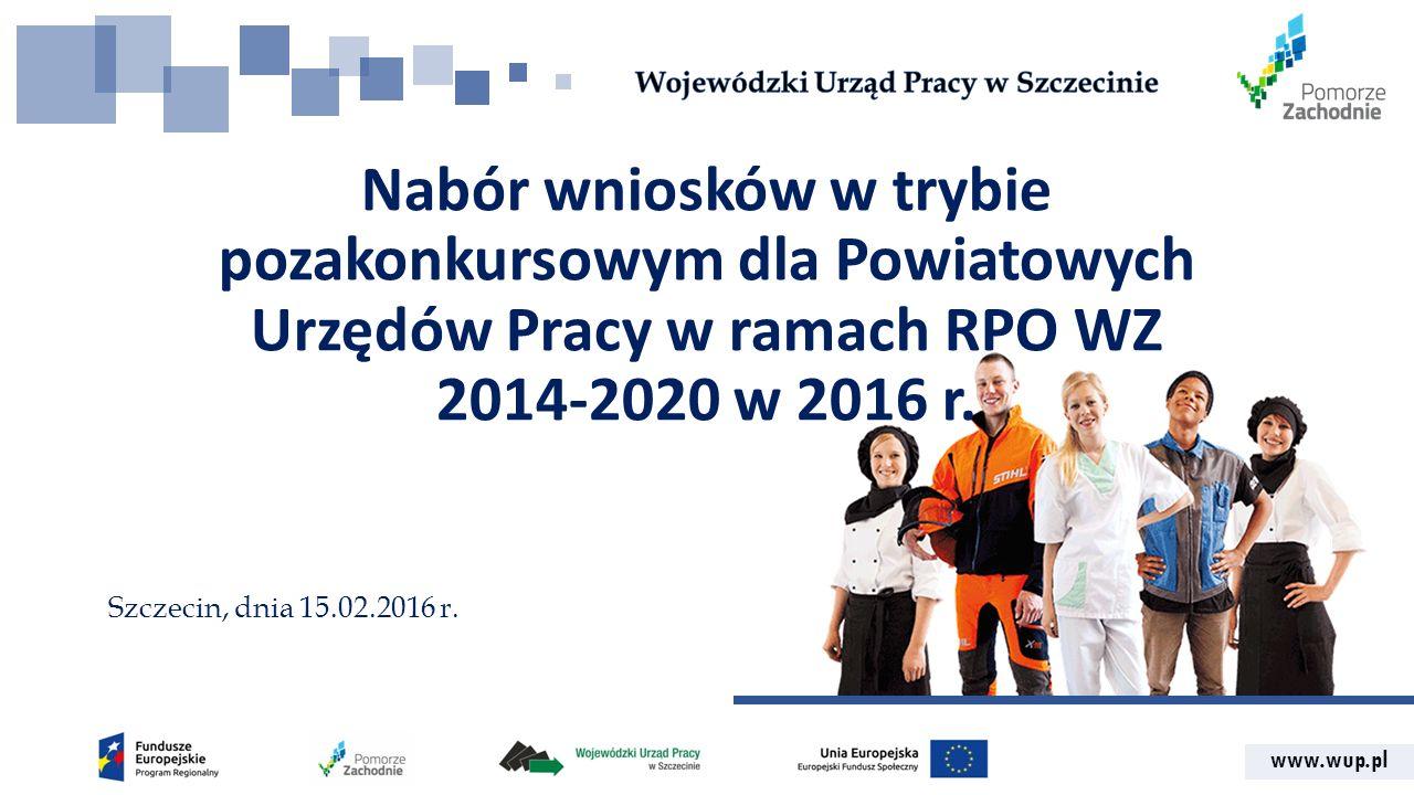 www.wup.pl Nabór wniosków w trybie pozakonkursowym dla Powiatowych Urzędów Pracy w ramach RPO WZ 2014-2020 w 2016 r.