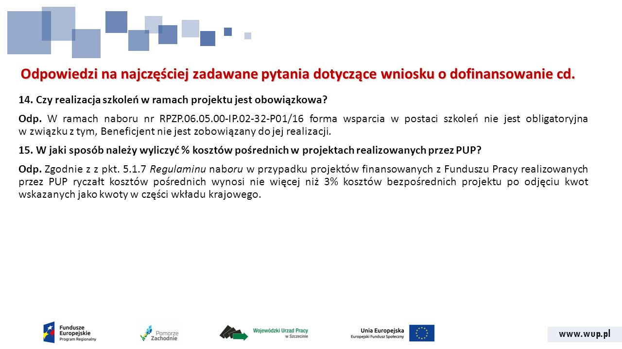 www.wup.pl Odpowiedzi na najczęściej zadawane pytania dotyczące wniosku o dofinansowanie cd.