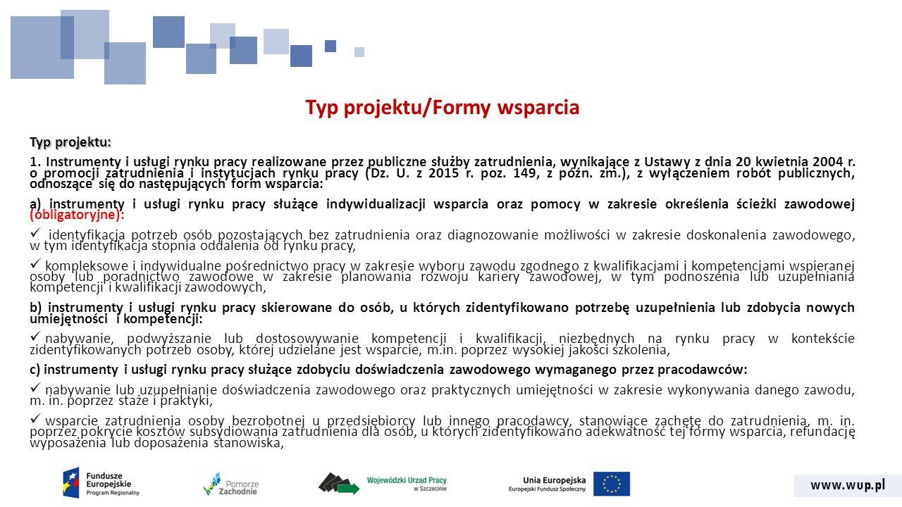 www.wup.pl Typ projektu/Formy wsparcia Typ projektu: 1.