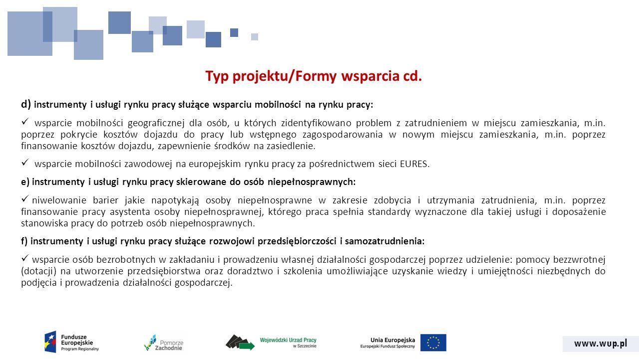www.wup.pl Typ projektu/Formy wsparcia cd.