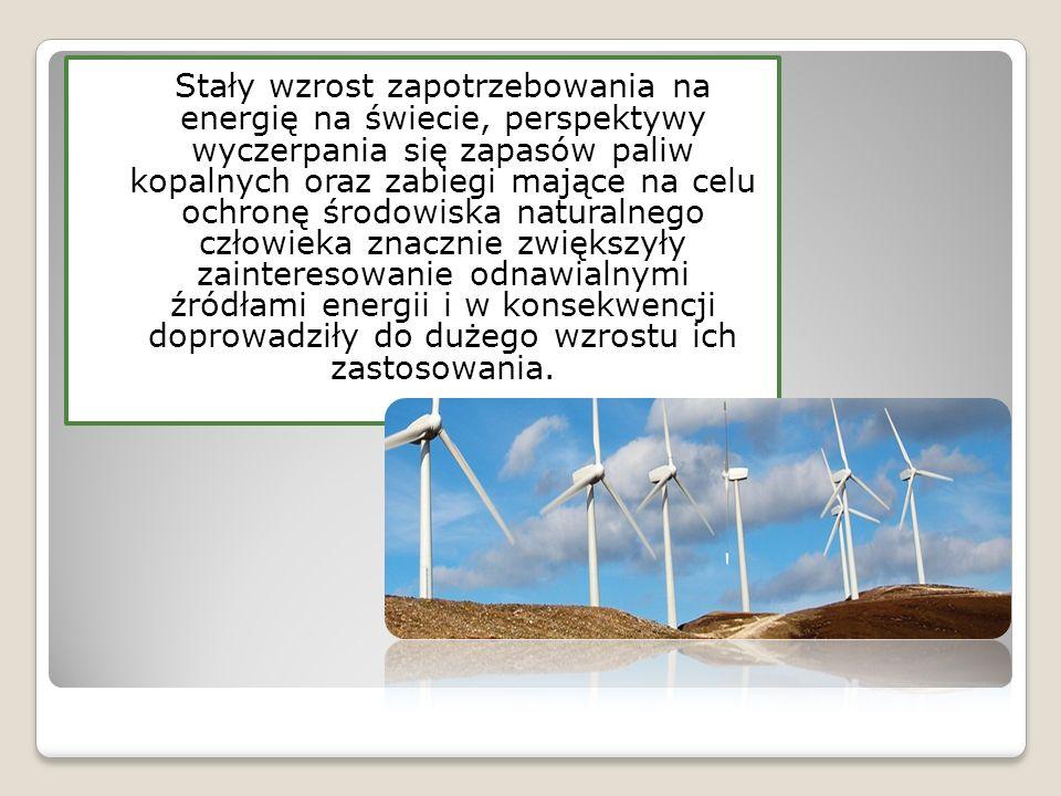 Stały wzrost zapotrzebowania na energię na świecie, perspektywy wyczerpania się zapasów paliw kopalnych oraz zabiegi mające na celu ochronę środowiska