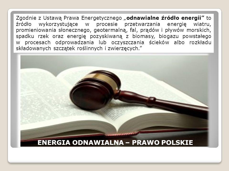 """Zgodnie z Ustawą Prawa Energetycznego """"odnawialne źródło energii"""" to źródło wykorzystujące w procesie przetwarzania energię wiatru, promieniowania sło"""