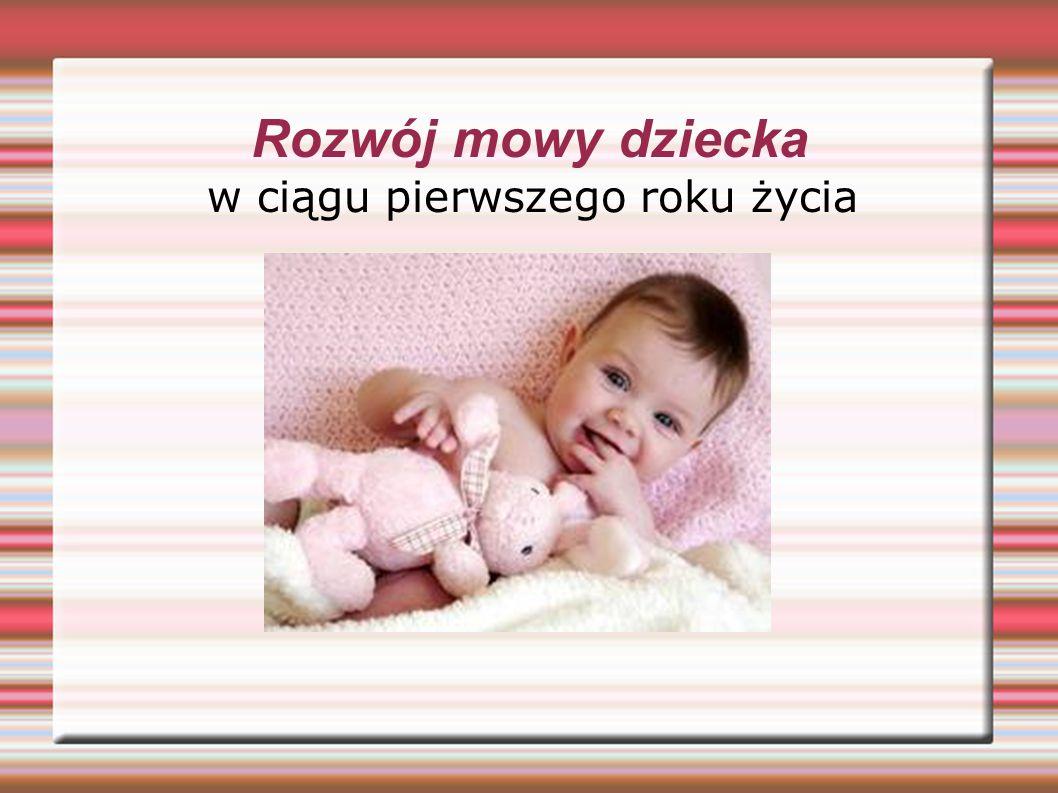 Rozwój mowy dziecka w ciągu pierwszego roku życia