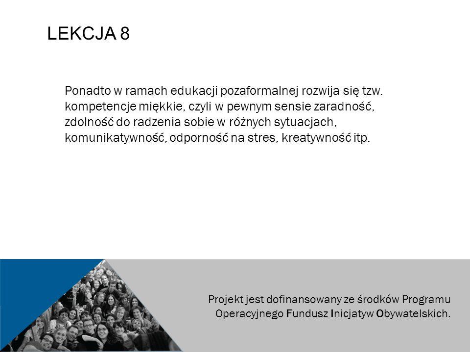 LEKCJA 8 Ponadto w ramach edukacji pozaformalnej rozwija się tzw.