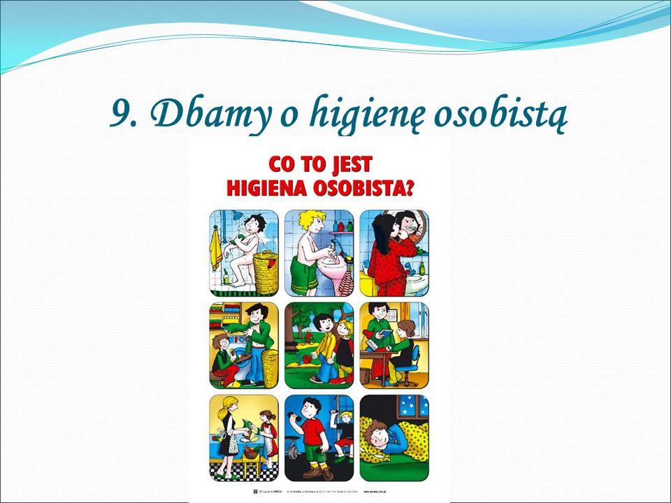 9. Dbamy o higienę osobistą
