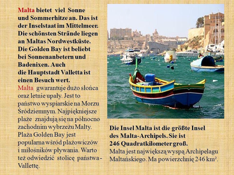 Malta bietet viel Sonne und Sommerhitze an.Das ist der Inselstaat im Mittelmeer.