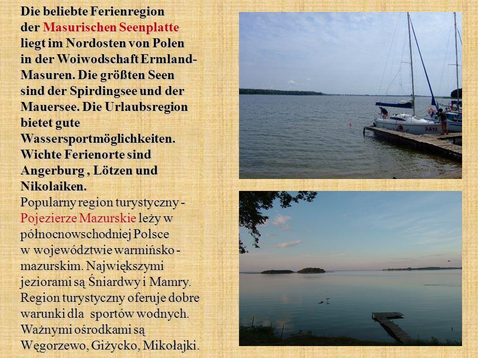 Die beliebte Ferienregion der Masurischen Seenplatte liegt im Nordosten von Polen in der Woiwodschaft Ermland- Masuren. Die größten Seen sind der Spir