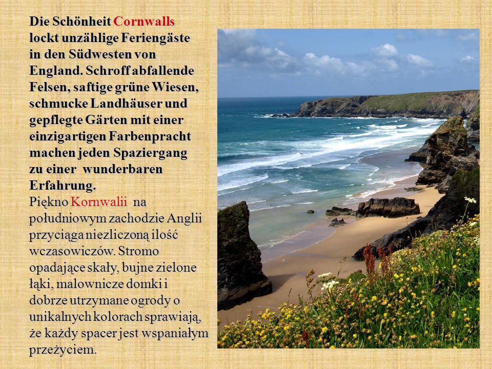 Die Schönheit Cornwalls lockt unzählige Feriengäste in den Südwesten von England. Schroff abfallende Felsen, saftige grüne Wiesen, schmucke Landhäuser