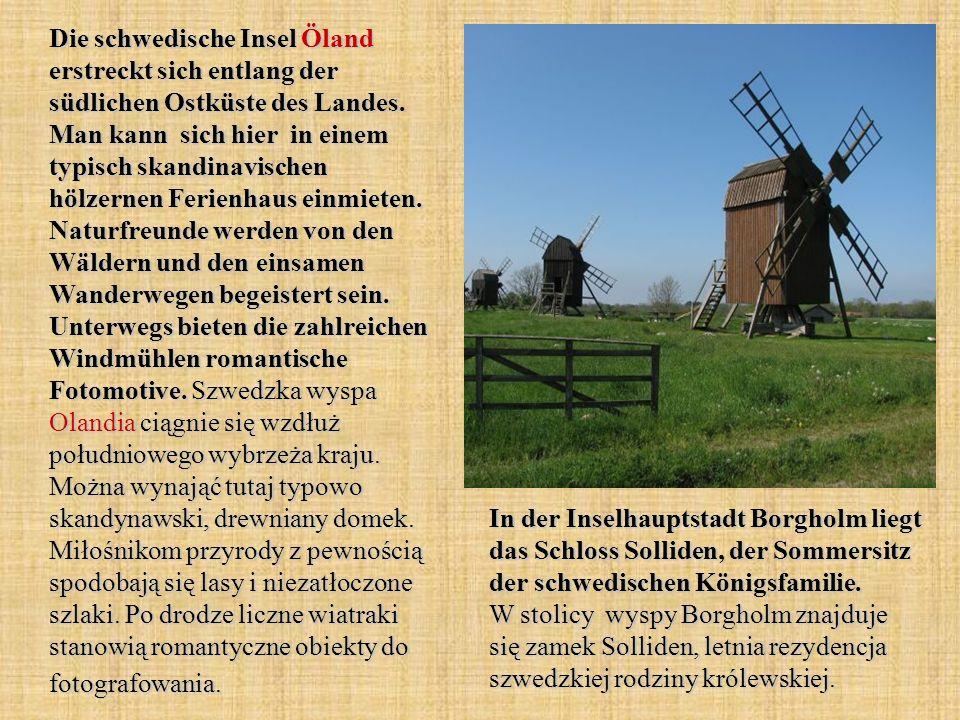 Die schwedische Insel Öland erstreckt sich entlang der südlichen Ostküste des Landes. Man kann sich hier in einem typisch skandinavischen hölzernen Fe