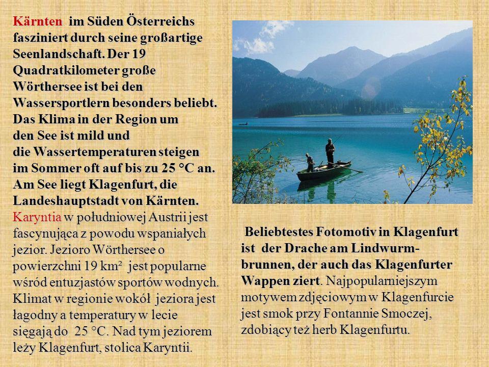 Kärnten im Süden Österreichs fasziniert durch seine großartige Seenlandschaft.