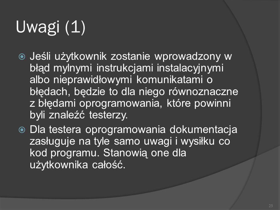 Uwagi (1)  Jeśli użytkownik zostanie wprowadzony w błąd mylnymi instrukcjami instalacyjnymi albo nieprawidłowymi komunikatami o błędach, będzie to dl