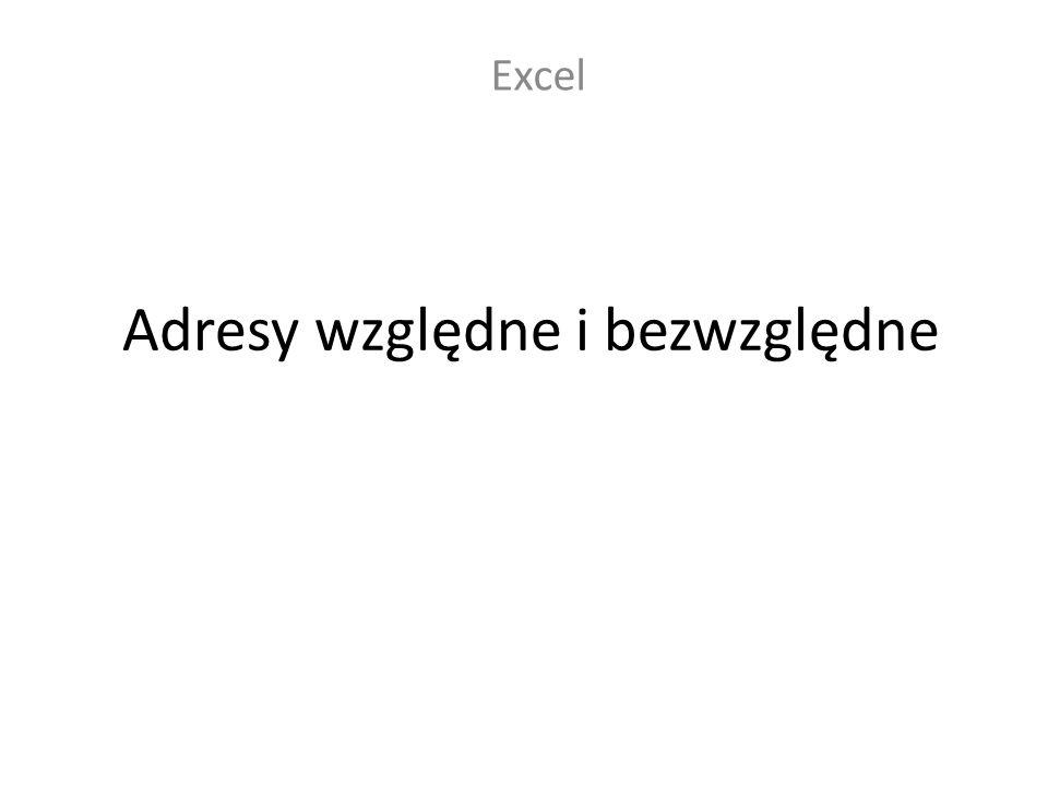 Adresy względne i bezwzględne Excel