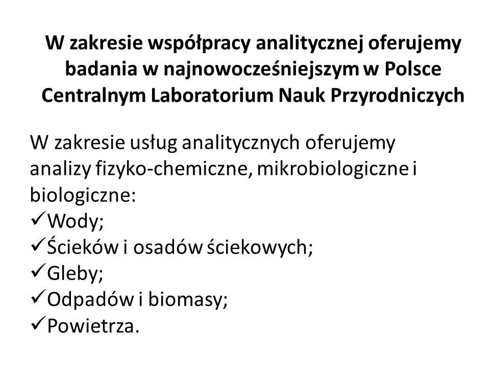 W zakresie współpracy analitycznej oferujemy badania w najnowocześniejszym w Polsce Centralnym Laboratorium Nauk Przyrodniczych W zakresie usług analitycznych oferujemy analizy fizyko-chemiczne, mikrobiologiczne i biologiczne: Wody; Ścieków i osadów ściekowych; Gleby; Odpadów i biomasy; Powietrza.