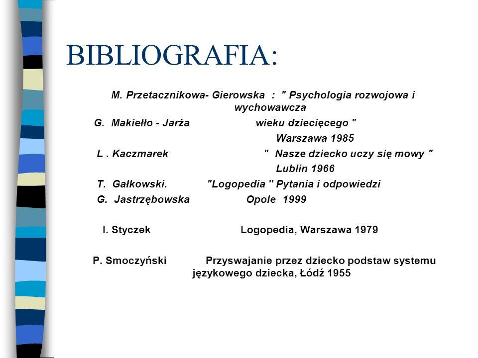 BIBLIOGRAFIA: M. Przetacznikowa- Gierowska :