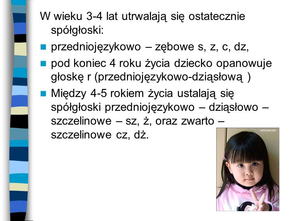 W wymowie dziecka 4-letniego utrwalają się takie głoski jak: s, z, c, dz.