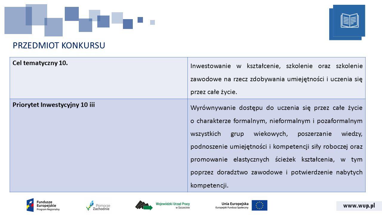 www.wup.pl PRZEDMIOT KONKURSU Cel tematyczny 10.