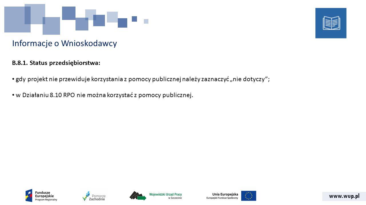 www.wup.pl Informacje o Wnioskodawcy B.8.1.