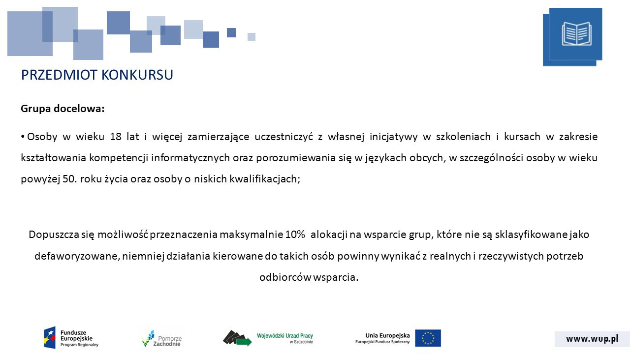 www.wup.pl ZASADY REALIZACJI PROJEKTU – stawki jednostkowe na szkolenia językowe Stawka jednostkowa dotyczy: 60 godzin lekcyjnych szkolenia (45 min); 1 osoby przy liczebności grupy do 12 osób; usługi szkoleniowej w pełnym zakresie.