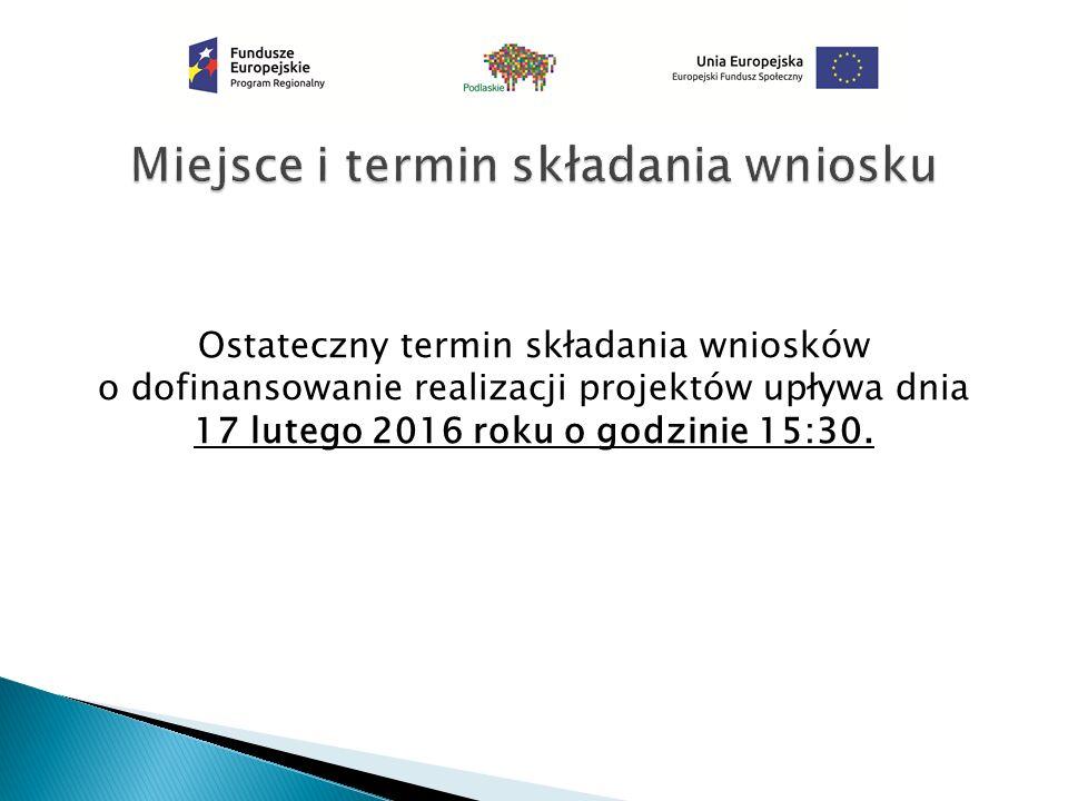 Ostateczny termin składania wniosków o dofinansowanie realizacji projektów upływa dnia 17 lutego 2016 roku o godzinie 15:30.