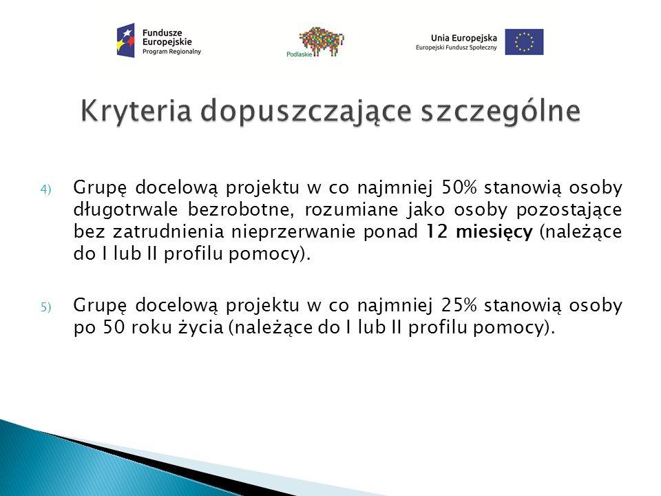 4) Grupę docelową projektu w co najmniej 50% stanowią osoby długotrwale bezrobotne, rozumiane jako osoby pozostające bez zatrudnienia nieprzerwanie po