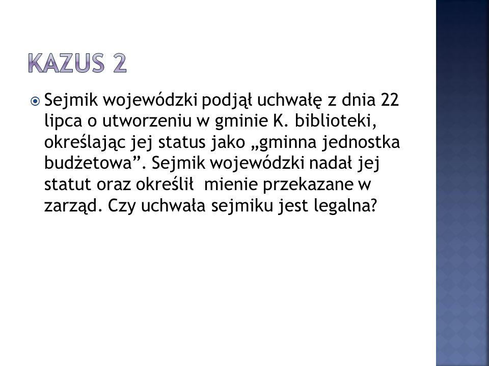  Sejmik wojewódzki podjął uchwałę z dnia 22 lipca o utworzeniu w gminie K.