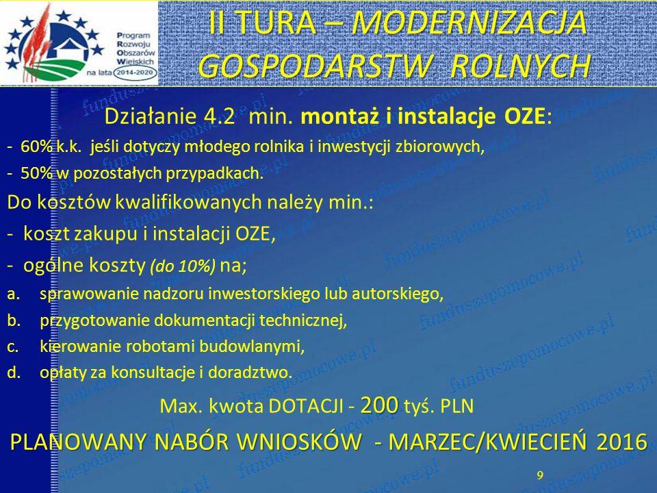 II TURA – MODERNIZACJA GOSPODARSTW ROLNYCH Działanie 4.2 min.