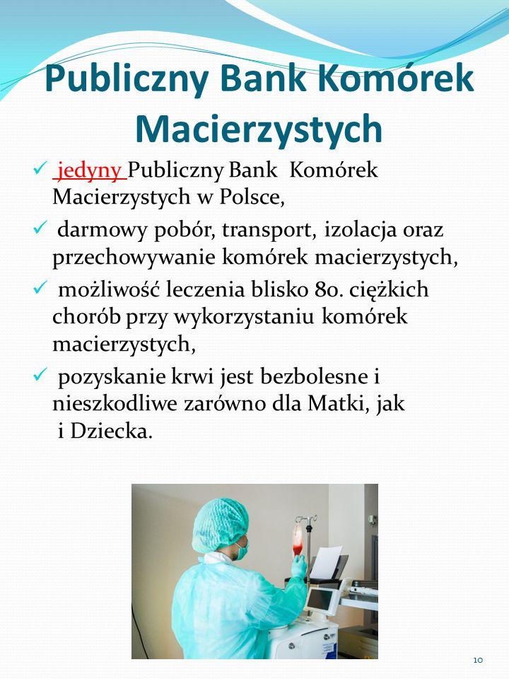Publiczny Bank Komórek Macierzystych jedyny Publiczny Bank Komórek Macierzystych w Polsce, darmowy pobór, transport, izolacja oraz przechowywanie komórek macierzystych, możliwość leczenia blisko 80.