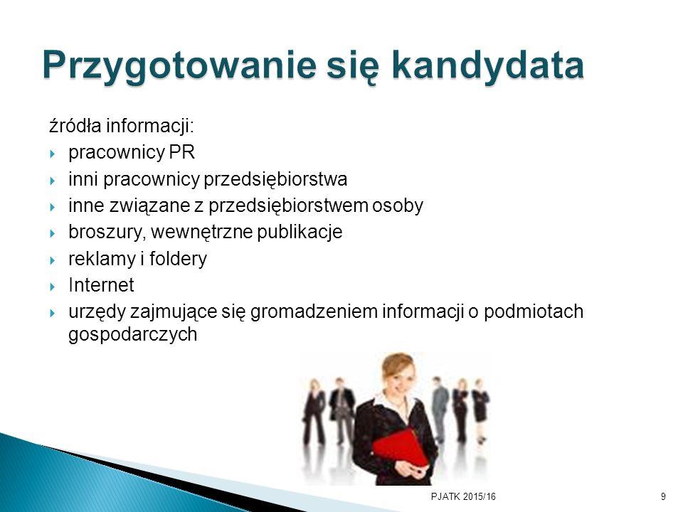 źródła informacji:  pracownicy PR  inni pracownicy przedsiębiorstwa  inne związane z przedsiębiorstwem osoby  broszury, wewnętrzne publikacje  re