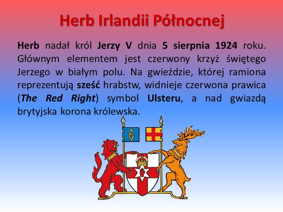 Herb Irlandii Północnej Herb nadał król Jerzy V dnia 5 sierpnia 1924 roku. Głównym elementem jest czerwony krzyż świętego Jerzego w białym polu. Na gw