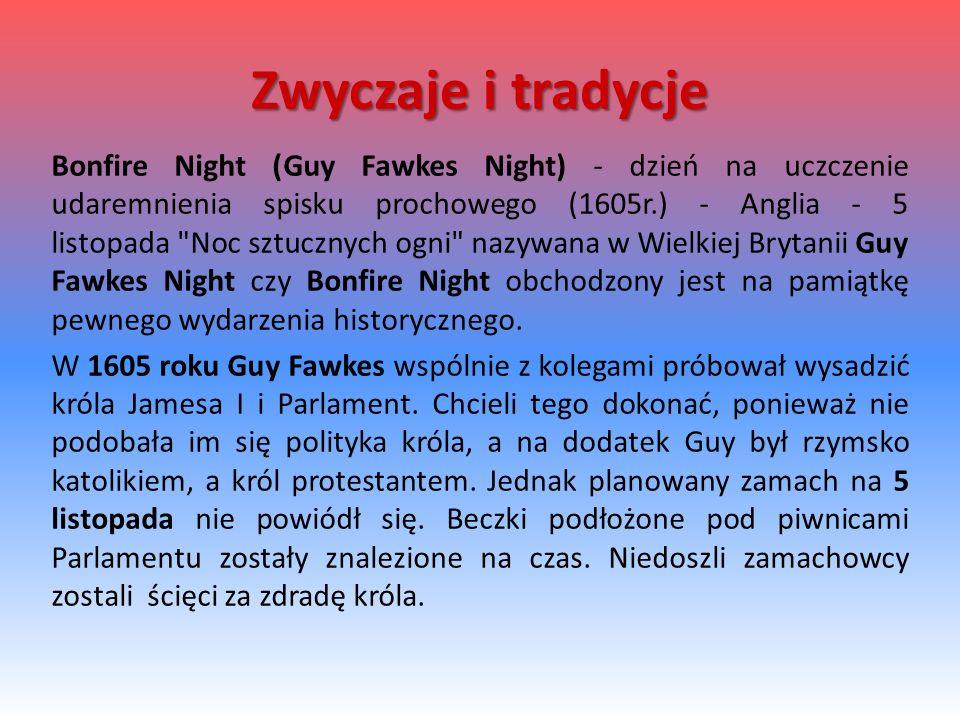 Bonfire Night (Guy Fawkes Night) - dzień na uczczenie udaremnienia spisku prochowego (1605r.) - Anglia - 5 listopada
