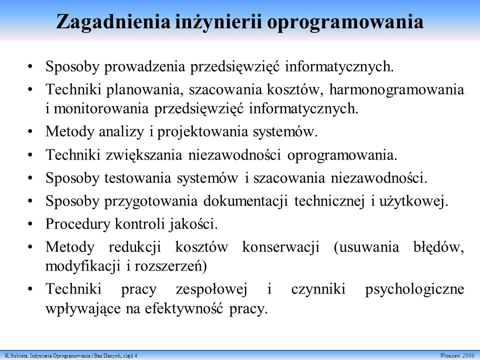 K.Subieta. Inżynieria Oprogramowania i Baz Danych, slajd 4 Wrzesień.