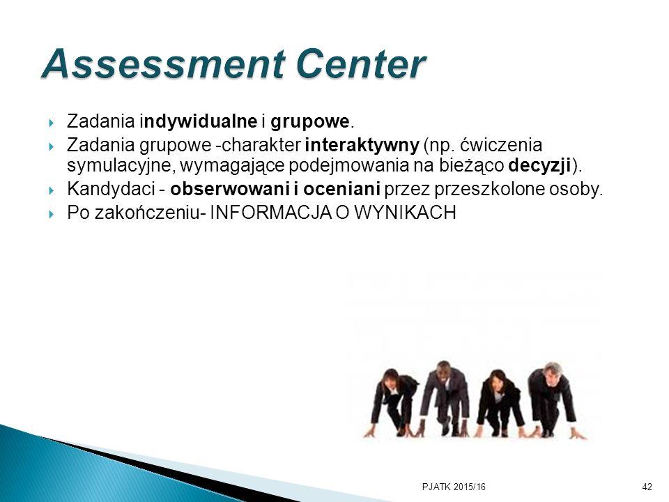  Zadania indywidualne i grupowe.  Zadania grupowe -charakter interaktywny (np. ćwiczenia symulacyjne, wymagające podejmowania na bieżąco decyzji). 