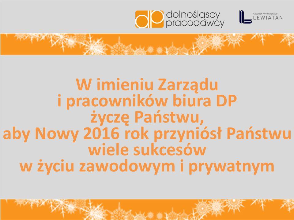 W imieniu Zarządu i pracowników biura DP życzę Państwu, aby Nowy 2016 rok przyniósł Państwu wiele sukcesów w życiu zawodowym i prywatnym