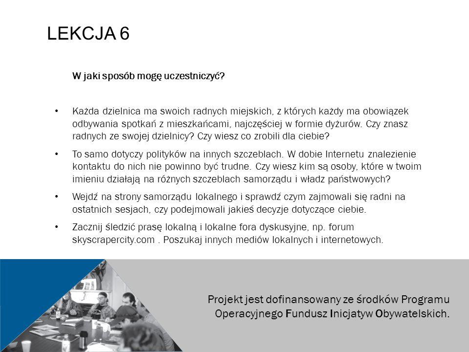 LEKCJA 6 Projekt jest dofinansowany ze środków Programu Operacyjnego Fundusz Inicjatyw Obywatelskich.