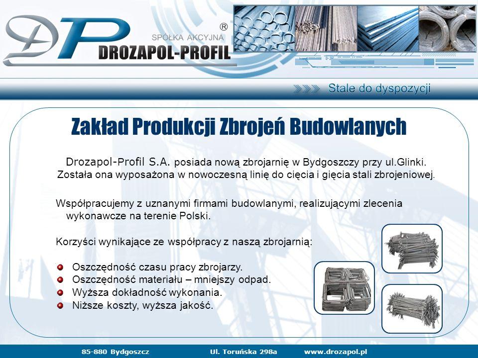 www.drozapol.pl85-880 BydgoszczUl. Toruńska 298a Współpracujemy z uznanymi firmami budowlanymi, realizującymi zlecenia wykonawcze na terenie Polski. K