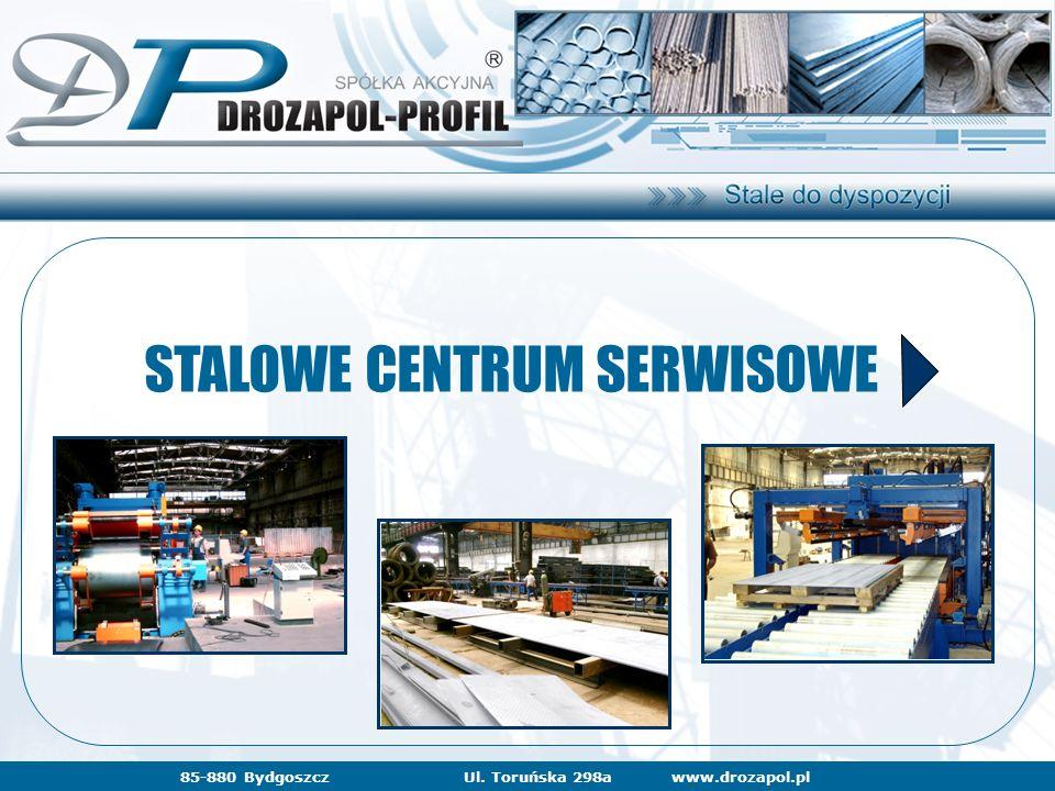 www.drozapol.pl85-880 BydgoszczUl. Toruńska 298a STALOWE CENTRUM SERWISOWE