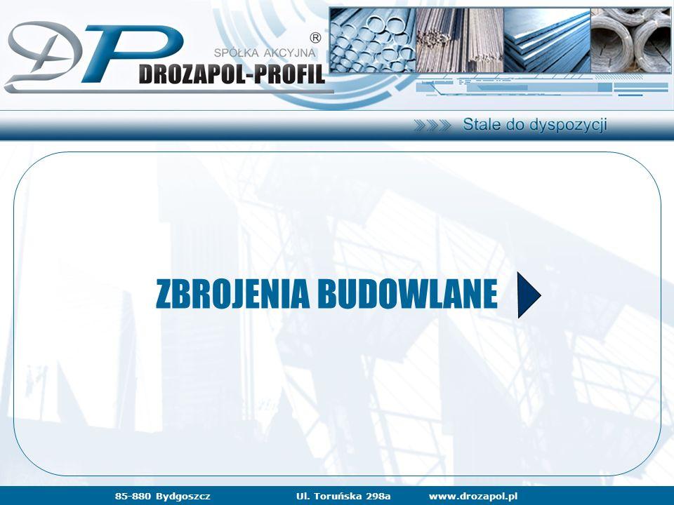 www.drozapol.pl85-880 BydgoszczUl. Toruńska 298a ZBROJENIA BUDOWLANE