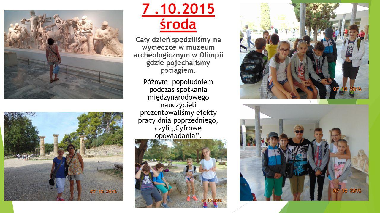 7.10.2015 środa Cały dzień spędziliśmy na wycieczce w muzeum archeologicznym w Olimpii gdzie pojechaliśmy pociągiem.