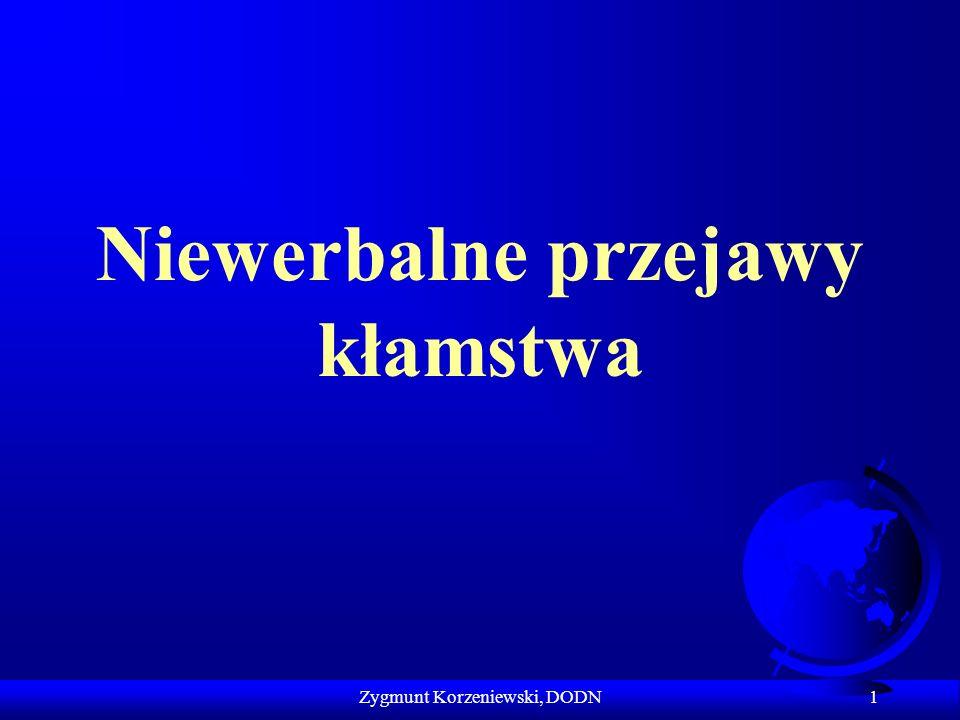 Niewerbalne przejawy kłamstwa 1 Zygmunt Korzeniewski, DODN
