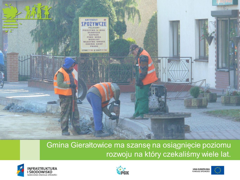 Gmina Gierałtowice ma szansę na osiągnięcie poziomu rozwoju na który czekaliśmy wiele lat.
