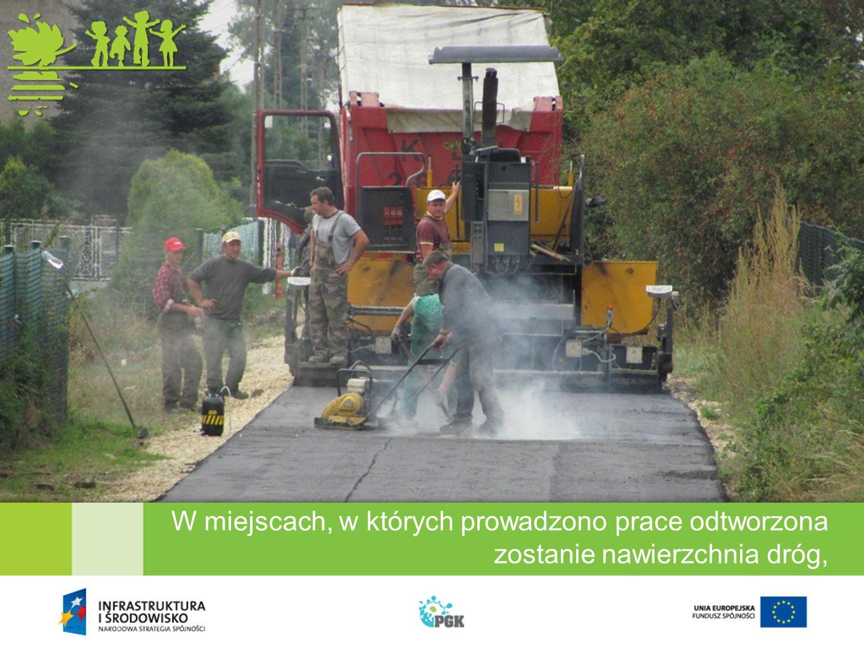 W miejscach, w których prowadzono prace odtworzona zostanie nawierzchnia dróg,