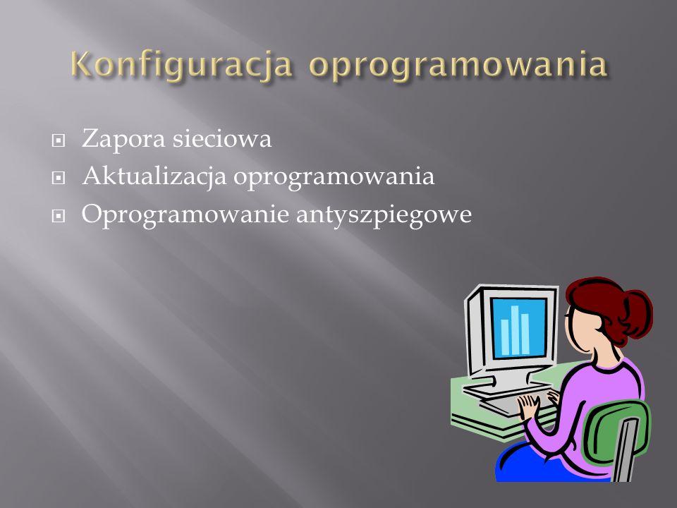  Zapora sieciowa  Aktualizacja oprogramowania  Oprogramowanie antyszpiegowe