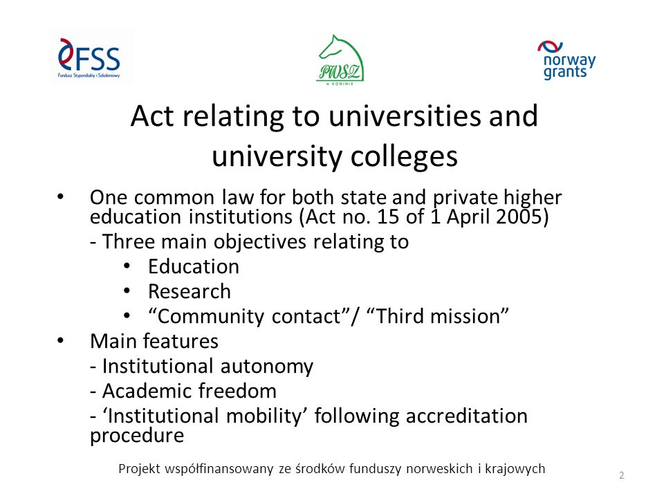 Act relating to universities and university colleges One common law for both state and private higher education institutions (Act no.