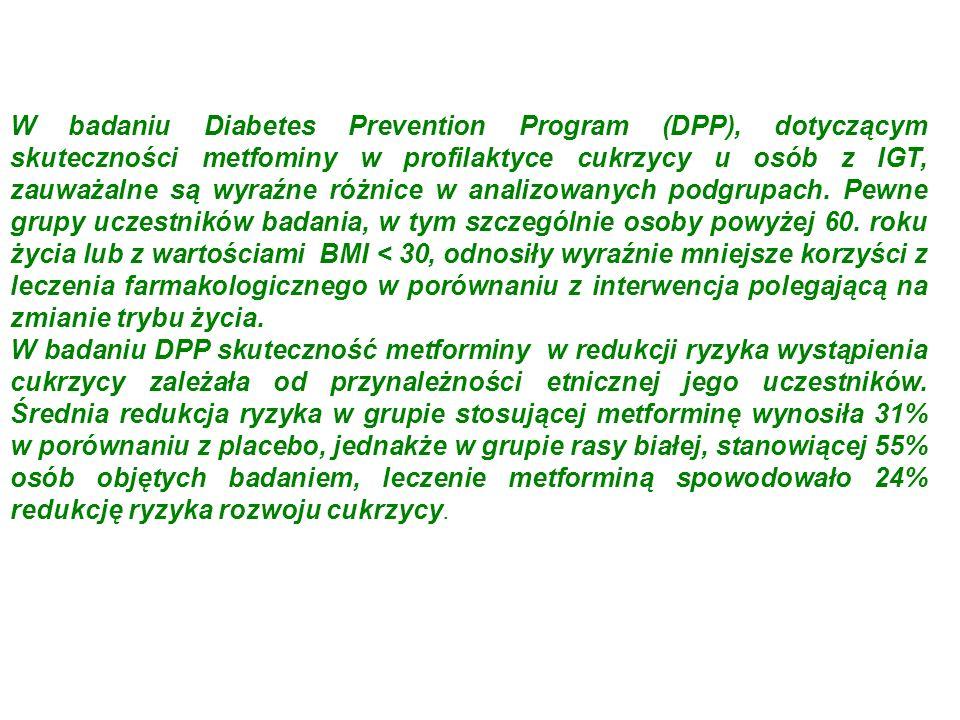 W badaniu Diabetes Prevention Program (DPP), dotyczącym skuteczności metfominy w profilaktyce cukrzycy u osób z IGT, zauważalne są wyraźne różnice w a