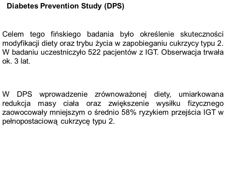 Diabetes Prevention Study (DPS) Celem tego fińskiego badania było określenie skuteczności modyfikacji diety oraz trybu życia w zapobieganiu cukrzycy t