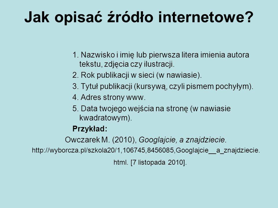 Jak opisać źródło internetowe. 1.