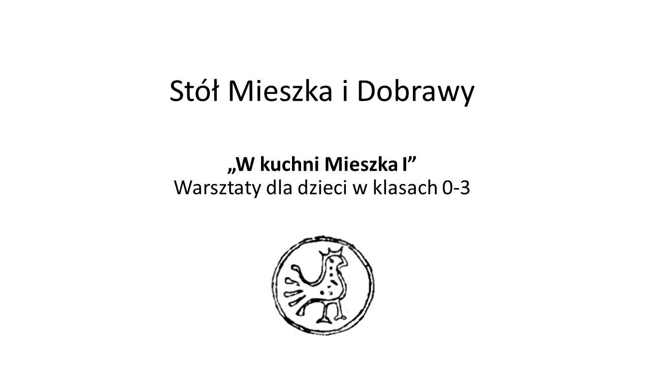 """Stół Mieszka i Dobrawy """"W kuchni Mieszka I"""" Warsztaty dla dzieci w klasach 0-3"""
