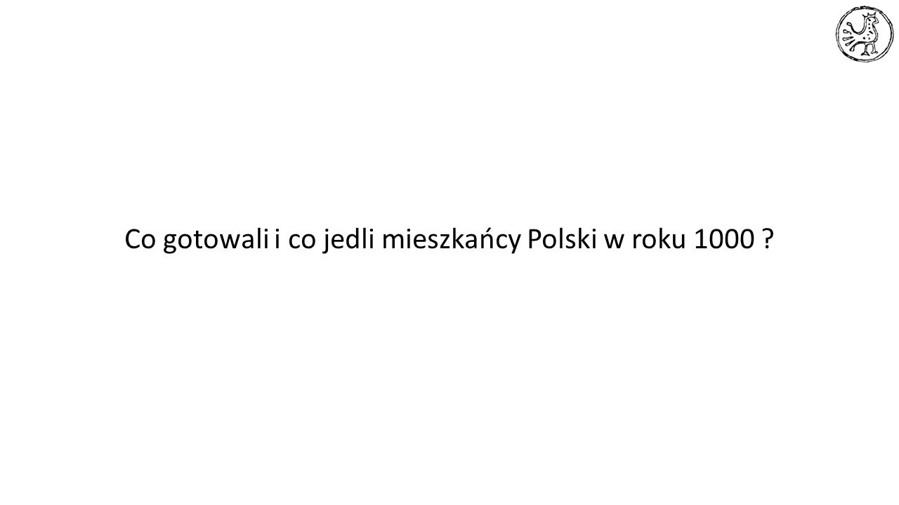Co gotowali i co jedli mieszkańcy Polski w roku 1000 ?